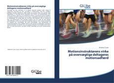 Обложка Motionsinstruktørens virke på overvægtige deltageres motionsadfærd