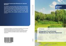 Couverture de Integrated Constructed Wetlands for Nutrient Removal