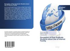 Bookcover of Perception of Post Graduate Students about Use of Internet Facility