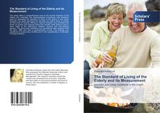 Bookcover of The Standard of Living of the Elderly and its Measurement