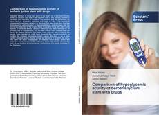 Bookcover of Comparison of hypoglycemic activity of berberis lycium stem with drugs