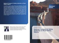 Bookcover of National Transport & Safety Authority on Road Safety, Nakuru