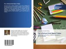 Bookcover of For a School that Never Fades