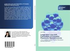 Bookcover of Large-area Low-cost Fabrication of Complex Plasmonic Nanostructures