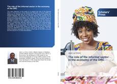 Couverture de The role of the informal sector in the economy of the DRC
