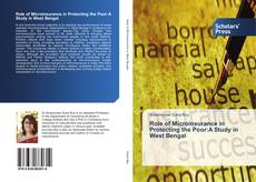 Bookcover of Role of Microinsurance in Protecting the Poor:A Study in West Bengal