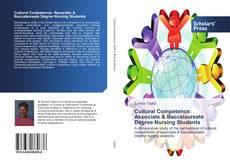 Cultural Competence: Associate & Baccalaureate Degree Nursing Students kitap kapağı
