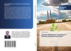 Bookcover of Control Reflective Cracking of Overlay Asphalt Pavement