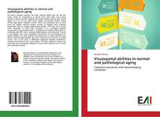 Couverture de Visuospatial abilities in normal and pathological aging