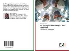Copertina di La chirurgia Laparoscopica della via biliare