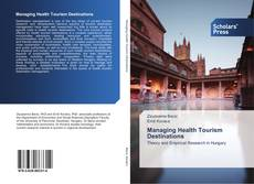 Bookcover of Managing Health Tourism Destinations