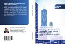 Bookcover of Reducing Latin America´s Democratic Deficit from an Urban Perspective