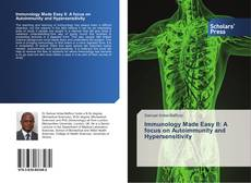 Bookcover of Immunology Made Easy II: A focus on Autoimmunity and Hypersensitivity