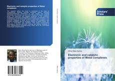 Copertina di Electronic and catalytic properties of Metal complexes