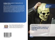 Bookcover of Intelligent Stick capable of helping blind and visually impaired