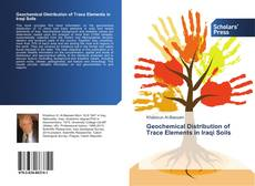 Bookcover of Geochemical Distribution of Trace Elements in Iraqi Soils