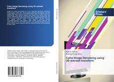 Portada del libro de Color Image Denoising using 3D wavelet transform