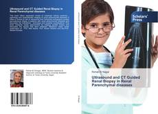 Ultrasound and CT Guided Renal Biopsy in Renal Parenchymal diseases kitap kapağı