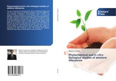 Copertina di Phytochemical and in vitro biological studies of abietane diterpenes
