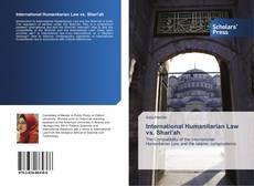 Bookcover of International Humanitarian Law vs. Shari'ah