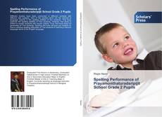 Bookcover of Spelling Performance of Prayamonthaturadsripijit School Grade 2 Pupils