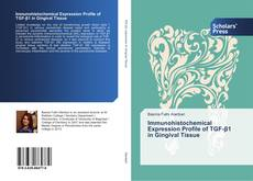 Bookcover of Immunohistochemical Expression Profile of TGF-β1 in Gingival Tissue