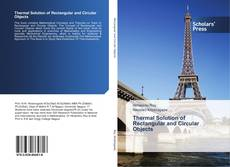 Bookcover of Thermal Solution of Rectangular and Circular Objects