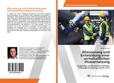 Borítókép a  Bilanzierung und Entwicklung einer wirtschaftlichen Wassernutzung - hoz
