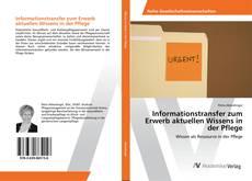 Bookcover of Informationstransfer zum Erwerb aktuellen Wissens in der Pflege