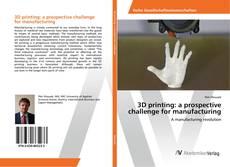 Capa do livro de 3D printing: a prospective challenge for manufacturing