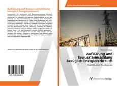 Bookcover of Aufklärung und Bewusstseinsbildung bezüglich Energieverbrauch