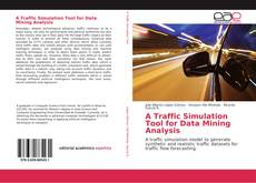Bookcover of A Traffic Simulation Tool for Data Mining Analysis