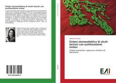 Couverture de Sintesi stereoselettiva di alcoli terziari con acetilacetoino sintasi