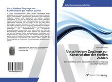 Bookcover of Verschiedene Zugänge zur Konstruktion der reellen Zahlen