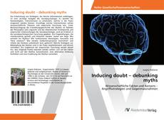 Bookcover of Inducing doubt – debunking myths