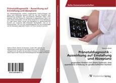 Capa do livro de Pränataldiagnostik – Auswirkung auf Einstellung und Akzeptanz