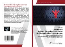 Portada del libro de Moderne Behandlungskonzepte von Abhängigkeitserkrankungen