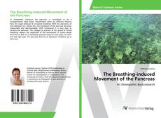 Bookcover of The Breathing-induced Movement of the Pancreas