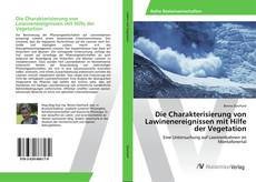 Copertina di Die Charakterisierung von Lawinenereignissen mit Hilfe der Vegetation