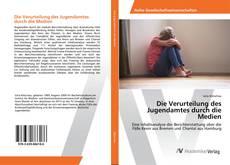 Bookcover of Die Verurteilung des Jugendamtes durch die Medien