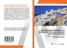 Capa do livro de Destinationsmarketing in Zeiten der Krise am Beispiel von Griechenland