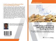 Buchcover von Credit rating and funding cost effect on secured funding in a bank