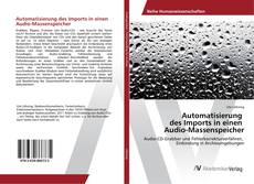 Bookcover of Automatisierung des Imports in einen Audio-Massenspeicher