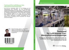 Bookcover of Teststand für Luft/Wasser Gas- Absorptionswärmepumpe