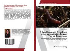 Buchcover von Entwicklung und Erprobung einer Unterrichtsreihe zum Thema Regenwurm