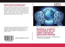 Bookcover of Modelo y análisis cinemático de un robot industrial aplicando Matlab