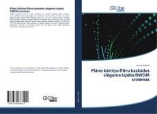 Обложка Plāno kārtiņu filtru kaskādes slēguma izpēte DWDM sistēmās