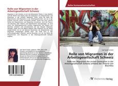 Bookcover of Rolle von Migranten in der Arbeitsgesellschaft Schweiz