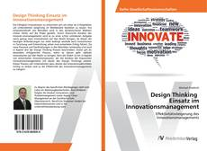 Bookcover of Design Thinking Einsatz im Innovationsmanagement
