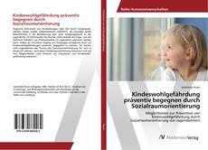 Bookcover of Kindeswohlgefährdung präventiv begegnen durch Sozialraumorientierung